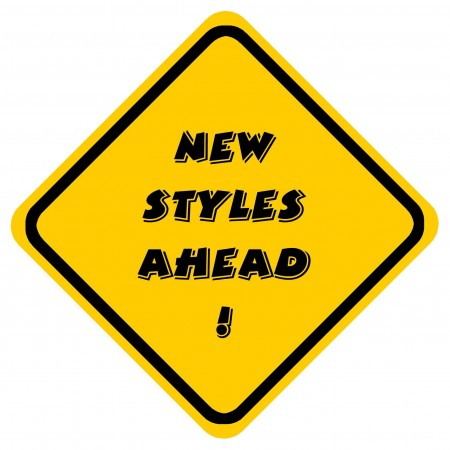 Caution - New Styles Ahead!